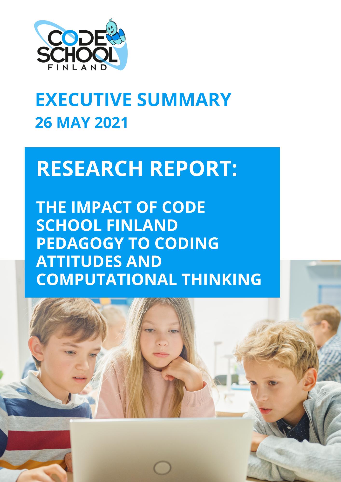 Executive Summary Impact of CSF Pedagogy to Coding Attitudes and Computational Thinking